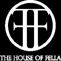 The House oF Fella